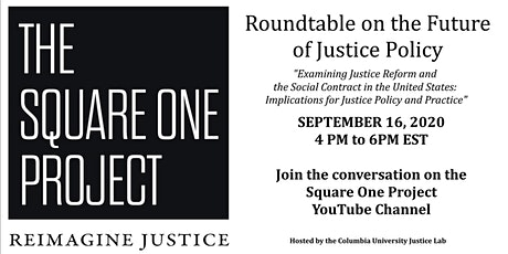 Square One Roundtable on the Future of Justice Policy - Virtual tickets