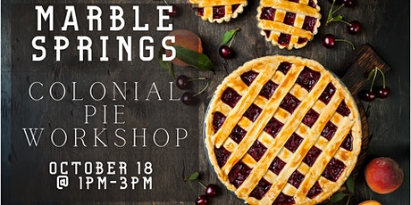 Colonial Pie Baking Workshop tickets