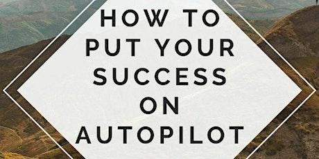 AUTO PILOT YOUR SUCCESS tickets
