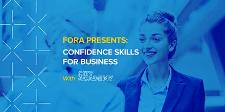 Fora presents: Confidence Skills for Business, with City Academy tickets