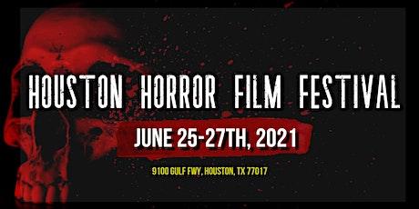 Houston Horror Film Festival  (June 25-27th, 2021) tickets
