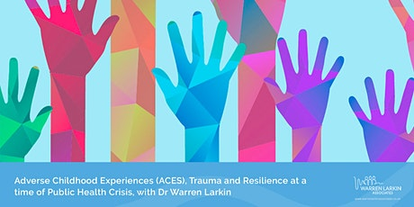 Adverse Childhood Experiences (ACES), Trauma & Resilience tickets