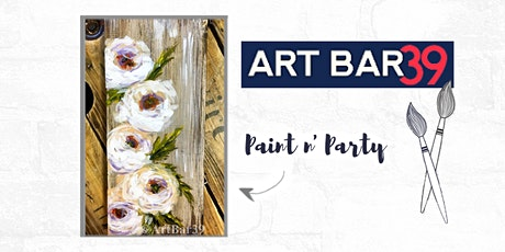 Paint & Sip | ART BAR 39 | Public Event | Flowers on Wood tickets