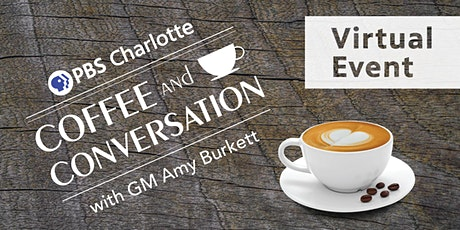 Virtual Coffee and Conversation with PBS Charlotte - August 2020 tickets