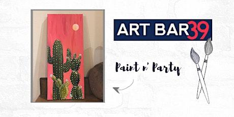Paint & Sip   ART BAR 39   Public Event   Cactus on Wood tickets