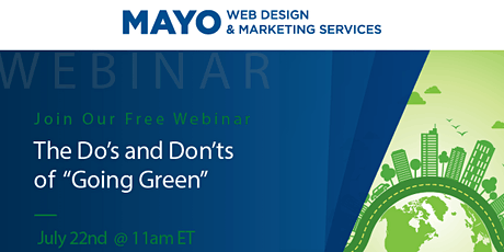 "MAYO Webinar: The Do's and Don'ts of ""Going Green"" tickets"