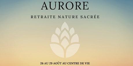 AURORE RETRAITE NATURE SACRÉE tickets