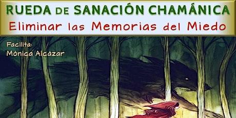 Rueda de Sanación Chamánica; Eliminando las Memorias de Miedo entradas