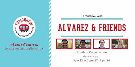 Tomorrow, with Alvarez & Friends tickets