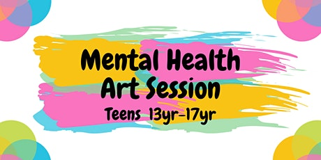 Mental Health Art Sessions (TEENS 13yr-17yr) tickets