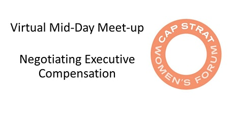 Mid-day Meetup | Negotiating Executive Compensation: It's More than Money tickets