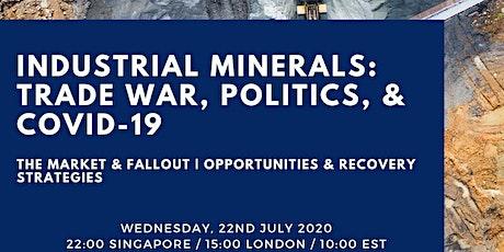 Industrial Minerals: Trade War, Politics, & COVID-19 Webinar tickets