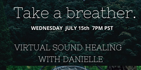 Take a Breather. Virtual Sound Healing with Danielle tickets