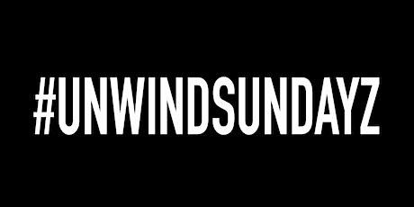 UNWIND SUNDAYZ - TABLE BOOKING - 2ND AUGUST tickets