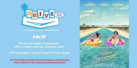 """JULY 10 - DRIVE-IN: Andy Samberg's """"Palm Springs"""" tickets"""