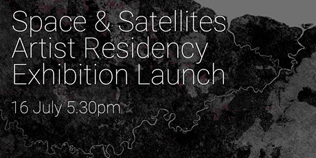 Exhibition Launch: Space and Satellites Artist Residency tickets