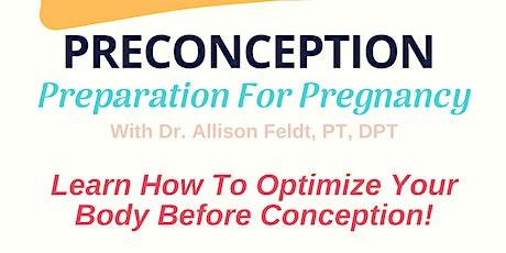 Preconception Preparation For Pregnancy tickets