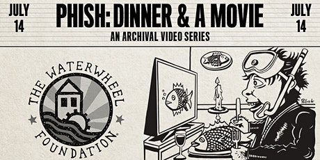 Dinner and a Movie: a Phish Archival Video Series tickets