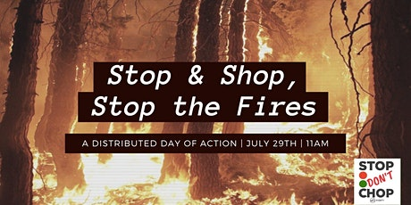 Stop & Shop, Stop the Fires: Distributed Day of Action tickets
