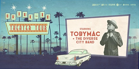 TOBYMAC: The Drive-In Theater Tour - Gates Open at 7:00 PM tickets