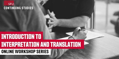 SFU Introduction to Interpretation and Translation — November 2020 tickets