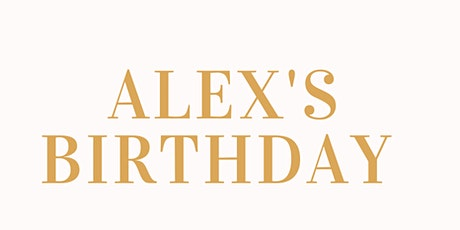 Alex's Birthday tickets