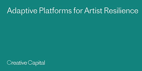 Adaptive Platforms for Artist Resilience tickets