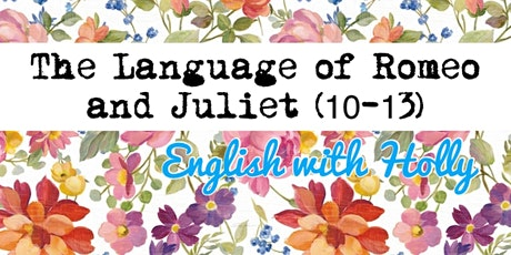 The Language of Romeo and Juliet Course R (3 x 60 mins) tickets