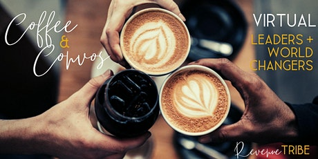 Virtual Coffee & Convos: Leaders + World Changers tickets