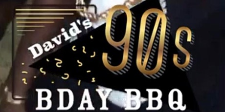 David's 90s/00s BDAY BBQ Part 3 tickets