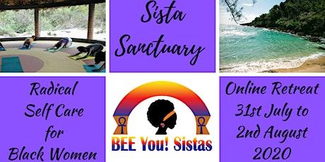 Sista Sanctuary Radical Self Care  Retreat For Black Women, 31 July - 2 Aug tickets