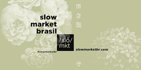 Slow Market Brasil - o encontro online da beleza consciente ingressos