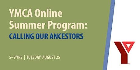 YMCA Online Summer Program: Calling our Ancestors (ages 5-9) tickets