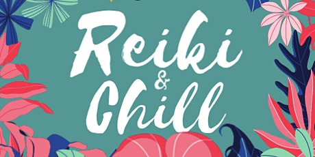 Reiki & Chill - Healing Circle for the Community tickets