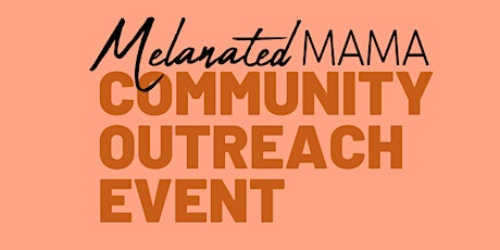 The Melanated Mama Community Outreach Event tickets