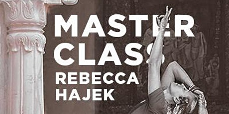 MASTER CLASS WITH REBECCA HAJEK tickets