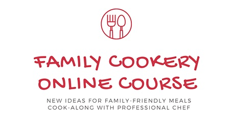 FAMILY COOKERY COURSE ONLINE tickets