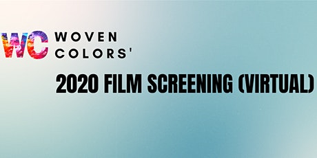 Woven Colors' 2020 Film Screening (Virtual) tickets
