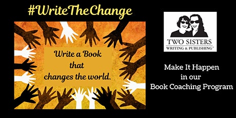 Write the Change! Book Coaching Program * Two Sisters Writing & Publishing tickets