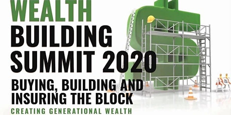 Wealth Building Summit II -  Buying, Building & Insuring the Block tickets