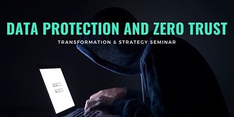 Transformation of Data Protection and Zero Trust tickets