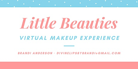 Little Beauties Virtual Makeup Party tickets
