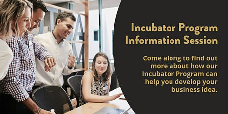 Incubator Program - Information Session tickets