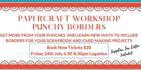 Papercraft Workshop - Punchy Borders tickets