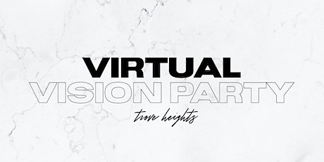 Trove Heights Virtual Vision Party tickets