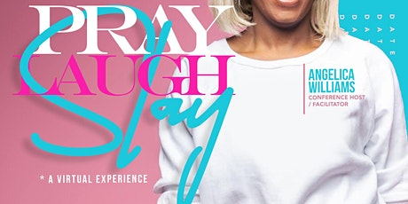 Pray. Laugh. Slay. Women's Empowerment Conference  tickets