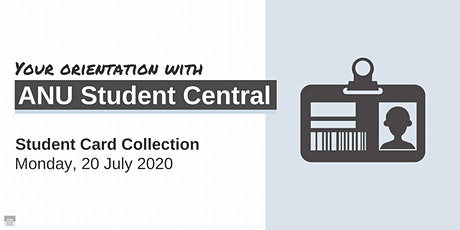 Monday, 20 July Student Card Collection tickets