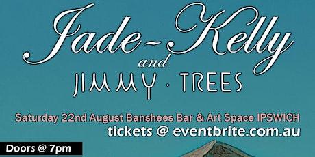 Jade Kelly & Jimmy Trees  Live at Banshees Bar & Art Space tickets