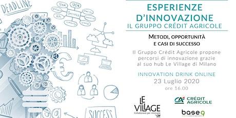 Esperienze d'innovazione - Il gruppo Crédit Agricole biglietti