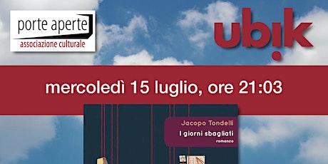 I giorni sbagliati - Jacopo Tondelli (quasi) alla Ubik! biglietti